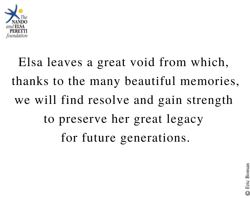 Rest in Peace Elsa Peretti - Elsa leaves a great void from which, thanks to the many beautiful memories, we will find resolve and gain strength to preserve her great legacy for future generations.